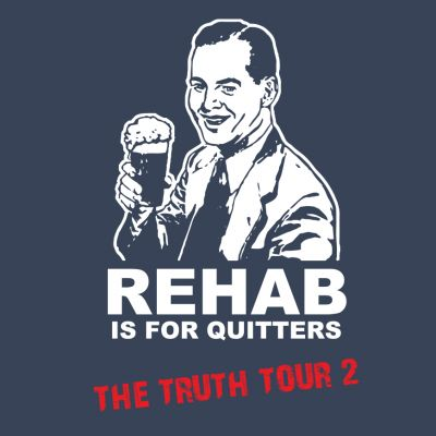 Rehab Is For Quitters T-Shirt (Personalise Me)