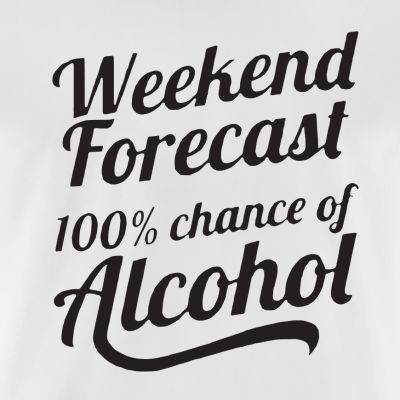 Weekend Forecast T-Shirt (Personalise Me)