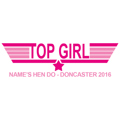 Top Girl Hen T-Shirt (Personalise Me)