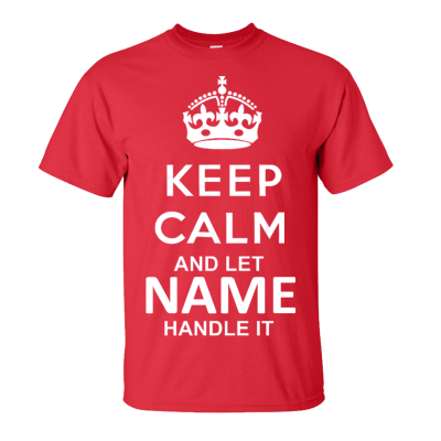 Keep Calm T-Shirt (Personalise Me)